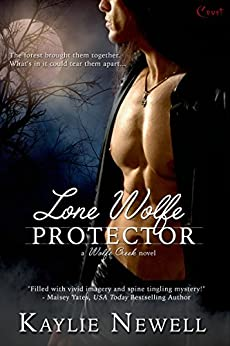 Lone Wolfe Protector (Wolfe Creek Series Book 1) by [Newell, Kaylie]