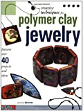 Creative Techniques for Polymer Clay Jewelry