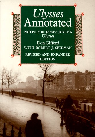 Ulysses Annotated: Notes for James Joyce's Ulysses [Revised and Expanded Edition]