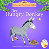 img - for The Hungry Donkey (Mini Farmyard Tales) book / textbook / text book