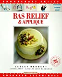 img - for Bas Relief & Applique: Advanced Techniques (Sugarcraft Skills Series) book / textbook / text book