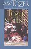 Tozer Speaks to Students, A. W. Tozer, 0875097472
