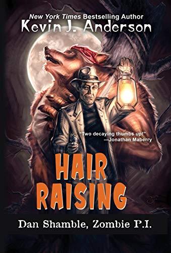 Hair Raising: The Cases of Dan Shamble, Zombie P.I. -
