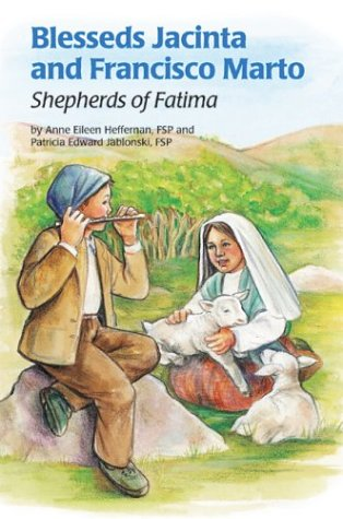 Download Blesseds Jacinta and Francisco Marto: Shepherds of Fatima (Encounter the Saints Series, 6) PDF