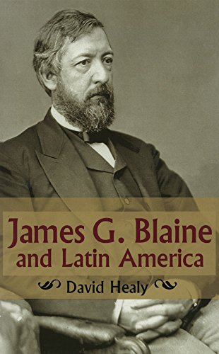 James G. Blaine and Latin America