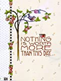Nothing Is Worth More Than This Day, Mary Engelbreit and Engelbreit, 0836263952