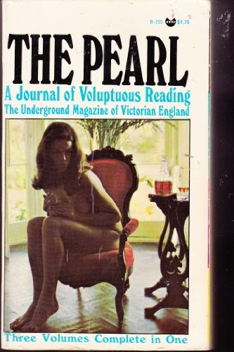 The Pearl: A Journal of Voluptuous Reading, the Underground Magazine of Victorian England
