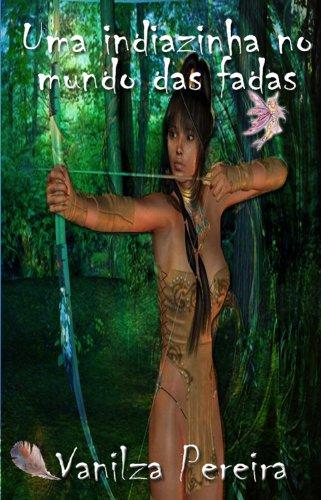Uma indiazinha no mundo das fadas (Contos, fábulas de histórias hurbanas Livro 1)