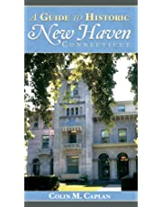 A Guide to Historic New Haven, Connecticut