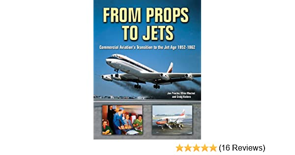 From Props To Jets Commercial Aviations Transition To The Jet Age