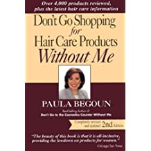 Don't Go Shopping for Hair Care Products without Me: Completely Revised and updated, 2nd edition