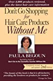 Don't Go Shopping for Hair Care Products Without Me, Paula Begoun, 187798826X