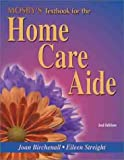 Mosby's Textbook for the Home Care Aide, Birchenall, Joan M. and Streight, Eileen, 0323016561
