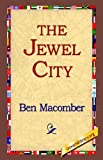 The Jewel City, Ben Macomber, 142180011X