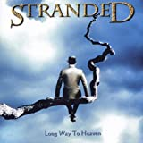 Long Way to Heaven by Stranded (2008-01-01)