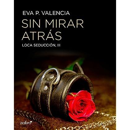 Loca seducción, 3. Sin mirar atrás (Spanish Edition)