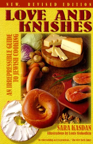 Love and Knishes: An Irrepressible Guide to Jewish Cooking by Sara Kasdan, Kathryn Hall, Louis Slobodkin