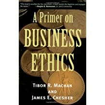 A Primer on Business Ethics by Tibor R. Machan (2002-10-23)