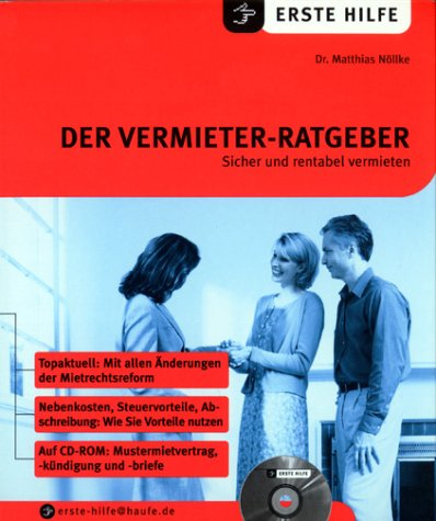 Erste Hilfe. Der Vermieter- Ratgeber. Sicher und rentabel vermieten Taschenbuch – Mai 2002 Matthias Nöllke Haufe Verlag 3448046507