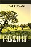 Essence of Life, J. Evans, 1424190789