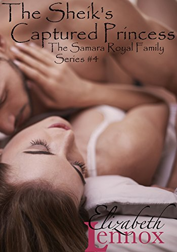 The Sheik's Captured Princess (The Samara Royal Family Series Book 4)