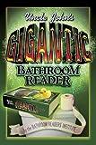 Uncle John's Gigantic Bathroom Reader (Uncle John's Bathroom Readers)