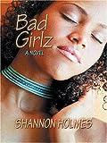 Bad Girlz, Shannon Holmes, 0786273933
