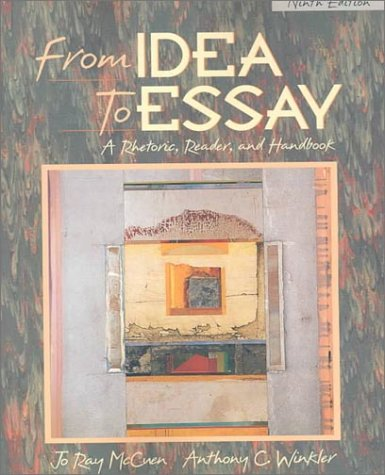 From Idea to Essay: A Rhetoric, Reader, and Handbook (9th Edition)
