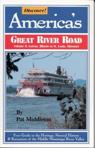 2: Discover! America's Great River Road: Volume II: Galena, Illinois to St. Louis, Missouri