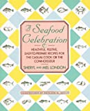 A Seafood Celebration, Sheryl London and Mel London, 0671768131