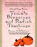 Tomato bless and radish teachings: Recipes and Reflections