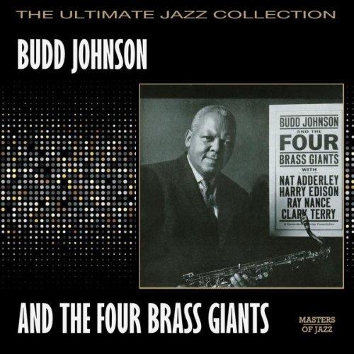 Budd Johnson - Budd Johnson And The Four Brass Giants By Budd Johnson - Lyrics2You