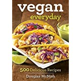 Vegan Everyday: 500 Delicious Recipes by Douglas McNish (2015-07-28)