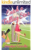 Catch a Falling Star: A Queen of the Universe Spin-off (In Love in the Limelight Book 3)