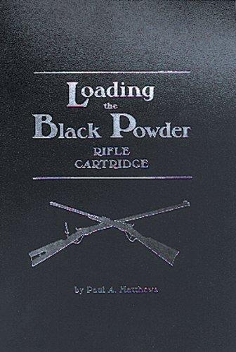 - Loading the Black Powder Rifle Cartridge