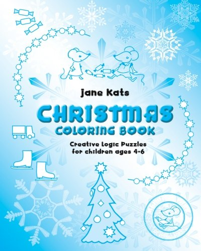 MouseMatics Christmas Coloring Book: Creative Logic Puzzles for children ages 4-6 (Volume 3)