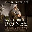 Saint Brigid's Bones: A Celtic Adventure Audiobook by Philip Freeman Narrated by Fiona Hardingham