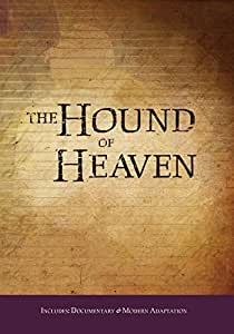 The Hound of Heaven: The Story of Francis Thompson