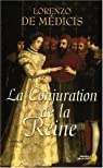 La Conjuration de la Reine par Lorenzo de Medici