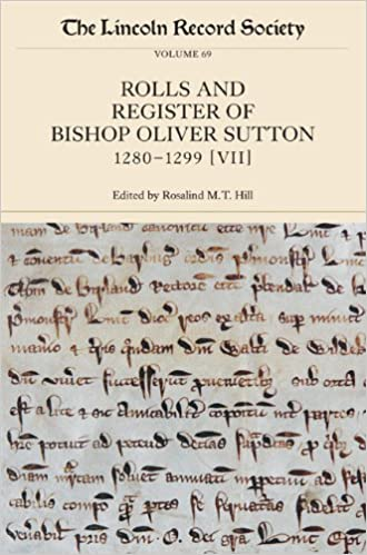 The Rolls and Register of Bishop Oliver Sutton, 1280-1299: Volume VII: 7 (Publications of the Lincoln Record Society)