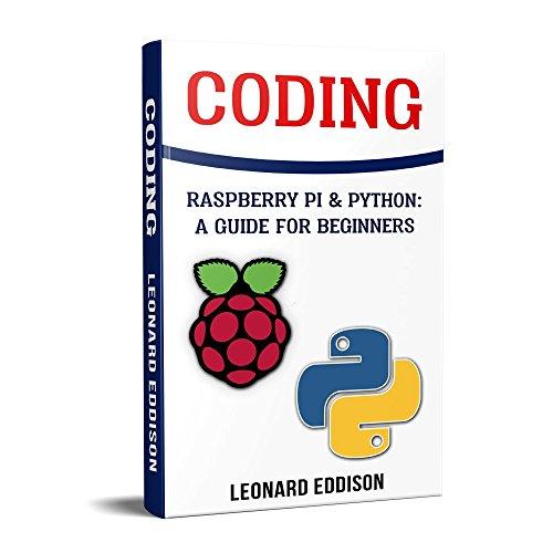 (Coding: Raspberry Pi & Python: A Guide For Beginners)
