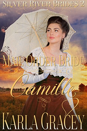 Mail Order Bride Camille Sweet Clean Historical Western Inspirational Romance Silver