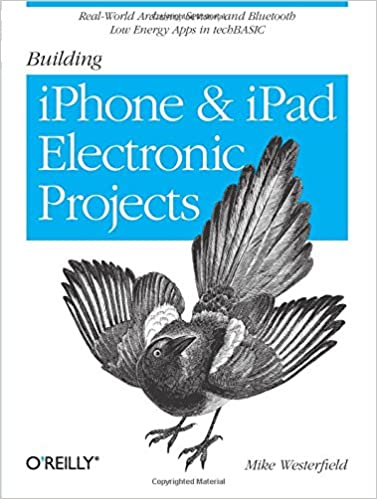 Building iPhone and iPad Electronic Projects: Real-World Arduino ...