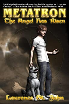 Metatron: The Angel Has Risen (Metatron Series Book 1) by [St. John, Laurence]