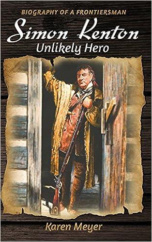 Descargar Libros Gratis Simon Kenton Unlikely Hero: Biography Of A Frontiersman Formato Epub Gratis