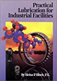 Practical Lubrication for Industrial Facilities 9780881732962