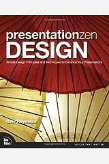 Presentation Zen Design: Simple Design Principles and Techniques to Enhance Your Presentations by Garr Reynolds (2009-12-28) Paperback