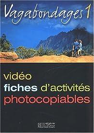 Vagabondages 1 - video - fiches d'activites photocopiables par Marcella Beacco di Giura