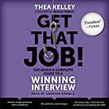 #6: Get That Job! The Quick and Complete Guide to a Winning Interview