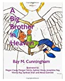 A Big Brother in Heaven, Bay M. Cunningham, 1450531423
